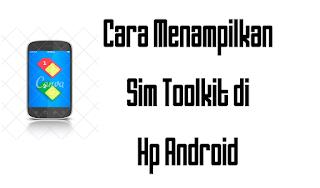 Cara Menampilkan Aplikasi Sim Toolkit di Hp Android Oppo