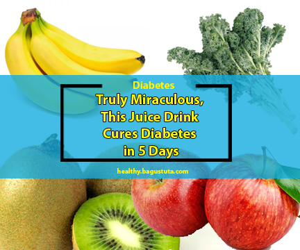 Truly Miraculous, This Juice Drink Cures Diabetes in 5 Days
