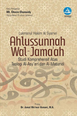 Ahlussunah wal Jamaah, Studi Komprehensif Atas Teologi Al-Asy'ary dan Al-Maturidy
