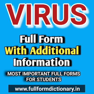 What is The Full Form of VIRUS, full form of virus in computer science, full form of virus wikipedia, virus full form in hindi, antivirus full form, computer full form, form-virus, what is the full form of virus