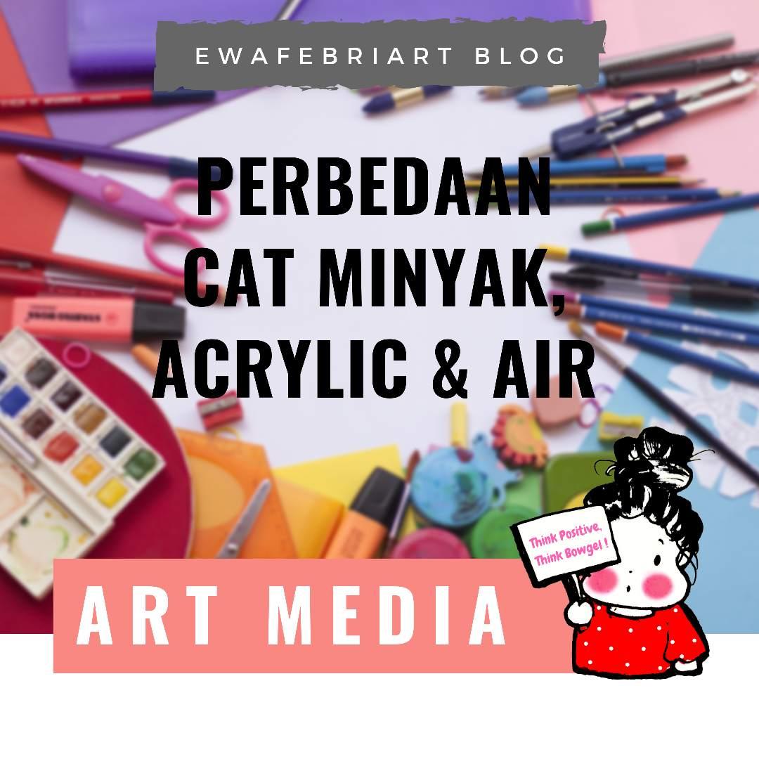 Perbedaan Cat Air Cat Minyak Dan Acrylic Ewafebriart