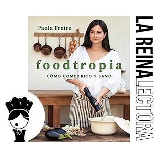 reseña del libro foodtropia de paola freire