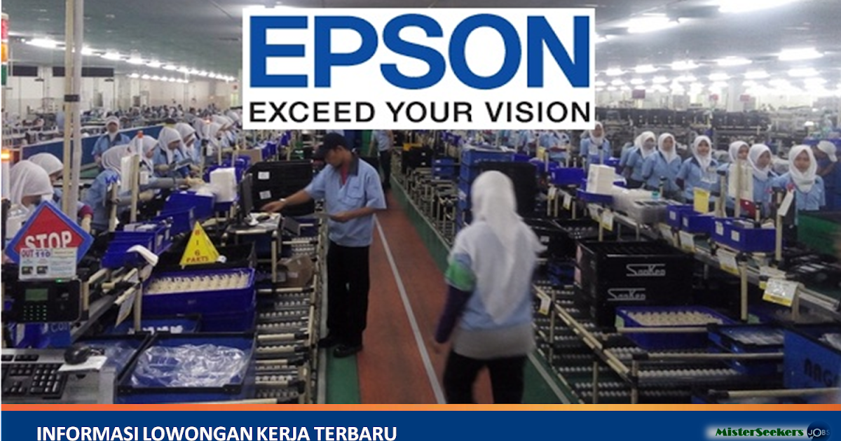 Lowongan Kerja Pt Epson Batam Perusahaan Manufaktur Elektronik