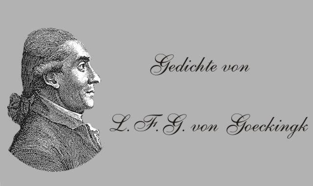 Gedichte Und Zitate Fur Alle Gedichte Von L F G Goeckingk
