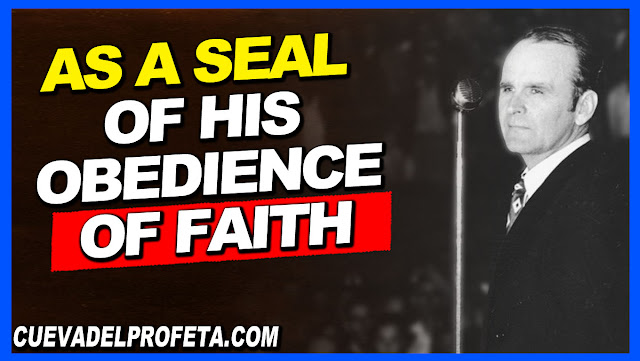 As a seal of his obedience of faith - William Marrion Branham