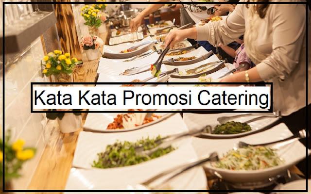 contoh kata kata promosi catering