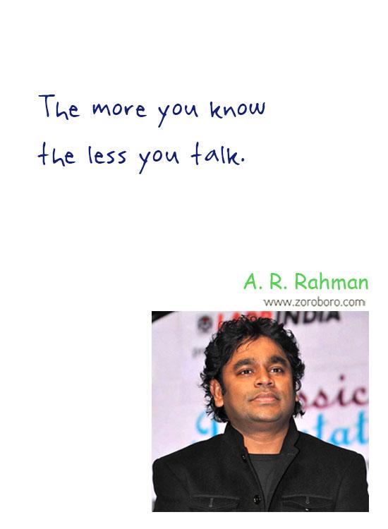 A. R. Rahman Quotes, A. R. Rahman Music Quotes, A. R. Rahman Inspirational Quotes, A. R. Rahman Life Quotes, A. R. Rahman Music Thoughts