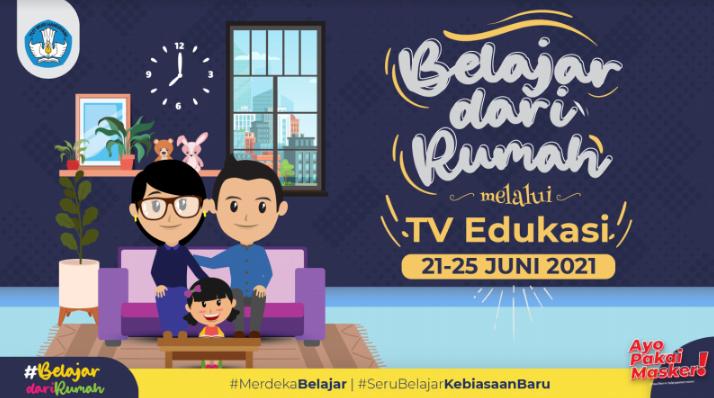 Panduan Belajar Dari Rumah BDR di TV Edukasi Minggu Ke-24 (21-25 Juni 2021)