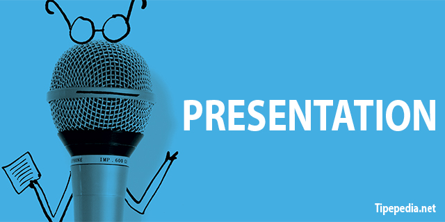 Memahami Pengertian Presentasi Beserta Manfaat dan Tujuannya [Lengkap]
