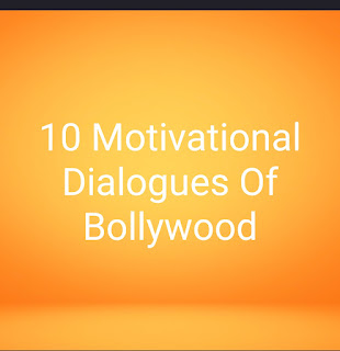 10 Motivational Dialogues of Bollywood