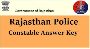 Rajasthan Police Constable 2020,rajasthan police constable exam answer key, rajasthan police constable exam 2019 answer key,rajasthan police constabl