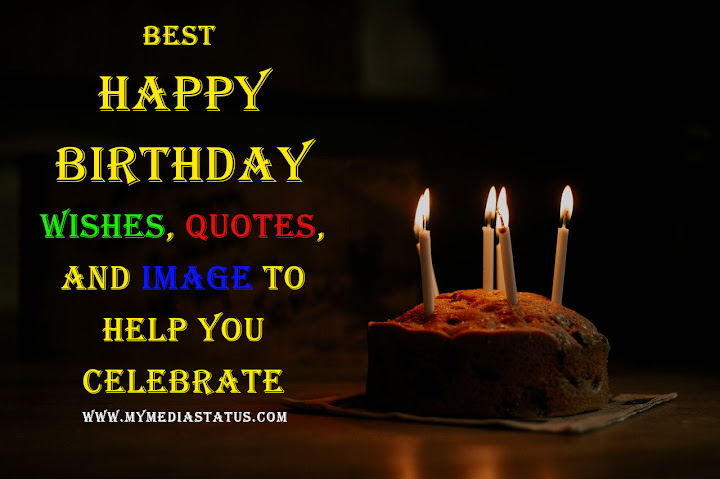 Best Happy Birthday Wishes, Quotes, and image to Help You Celebrate