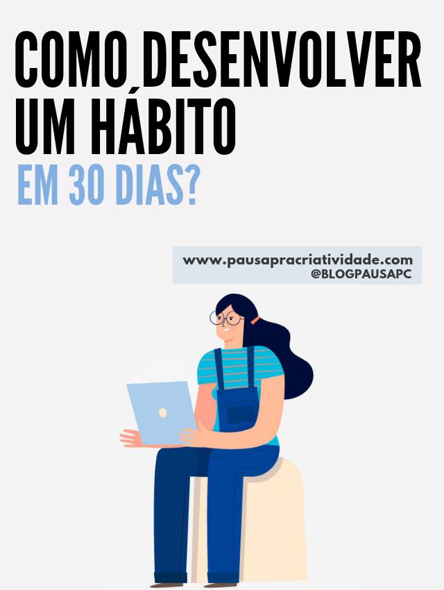 Aprenda a desenvolver um hábito em 30 dias