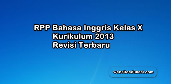 Rpp Bahasa Inggris Kelas 10 Kurikulum 2013 Revisi 2019 Websiteedukasi Com