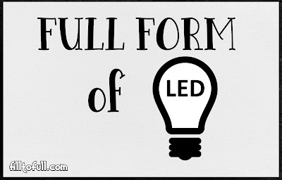 What is the full form of LED || LED stands for? || LED filltofull.com