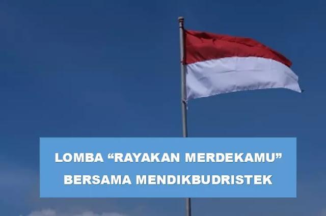 Lomba Rayakan Merdekamu dari Mendikbudristek untuk mengisi peringatan HUT RI ke-76