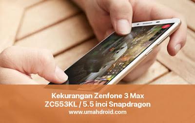 Mugkin sobat semua sudah melihat iklan smartphone yang tergolong phablet ini lewat brand ambas Kekurangan Asus Zenfone 3 Max ZC5+5+3KL Layar 5+.5+ inci