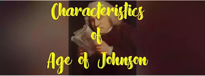 The age of Johnson, otherwise called 'the age of transition' roughly covers the years 1740-1790.