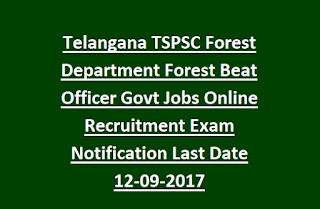 Telangana TSPSC Forest Department Forest Beat Officer Govt Jobs Online Notification Recruitment Exam Pattern Syllabus