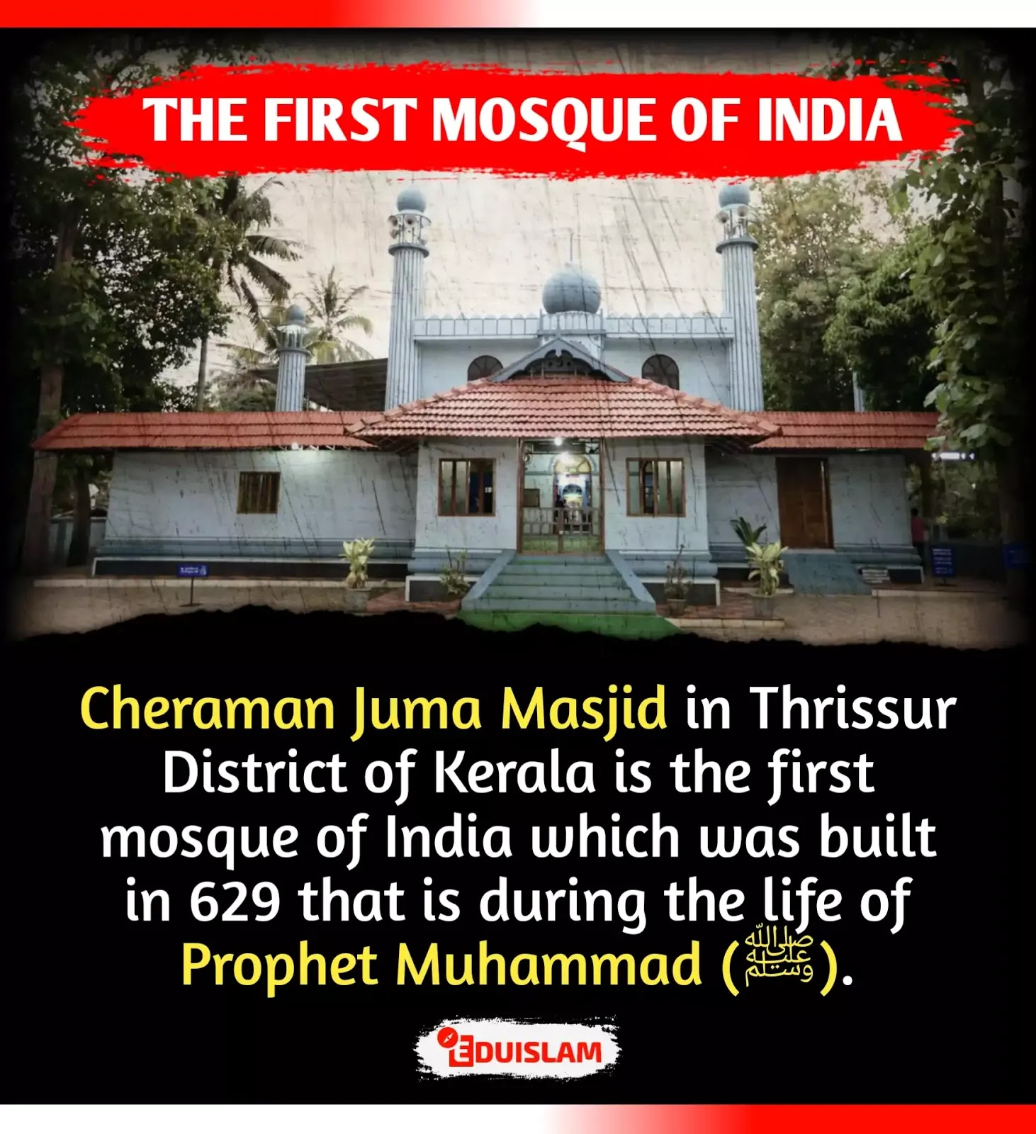 India's First Mosque Cheraman Juma Masjid