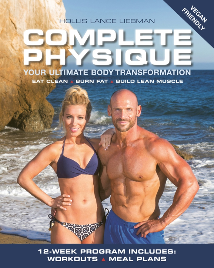 Complete Physique: The 12-Week Total Body Sculpting Program for Men and Women – Hollis Lance Liebman