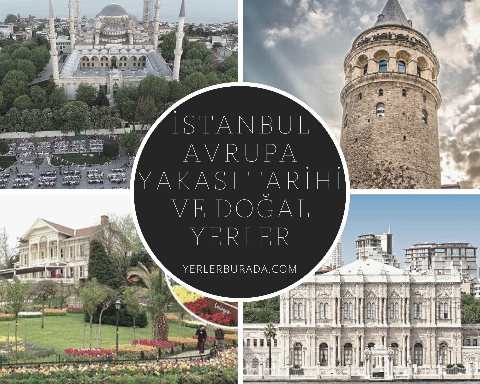 istanbul avrupa yakası tarihi ve doğal gezi yerleri