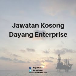 Temuduga Terbuka & Jawatan kosong Dayang Enterprise Sdn Bhd