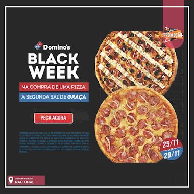 BlackWeek Dominos - Compre uma Pizza e a Segunda sai de Graça