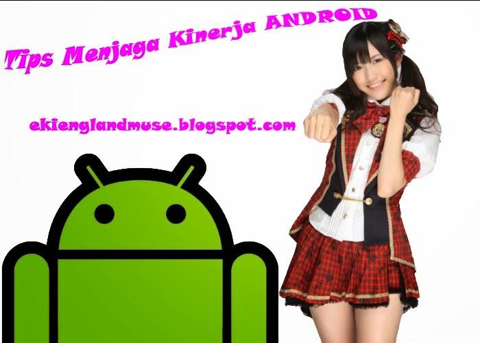 Tips Menjaga Kinerja Android