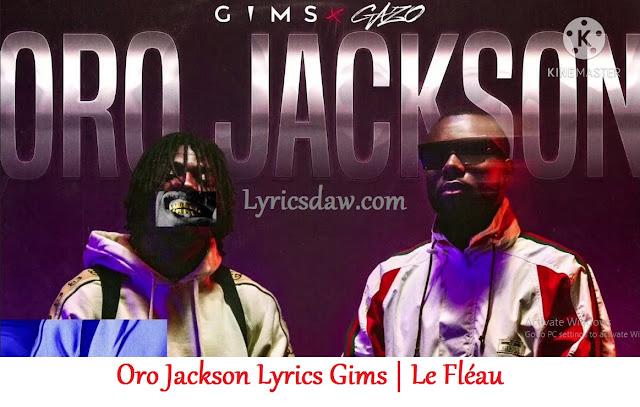 Oro Jackson Lyrics Gims | Lе Fléаu