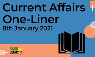 Current Affairs One-Liner: 8th January 2021