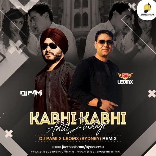Kabhi Kabhi Aditi Zindagi Remix Dj Pami Sydney x Dj Leomx