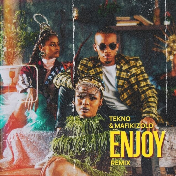 AUDIO | Tekno Ft Mafikizolo – Enjoy Remix  | Download New song