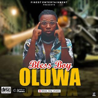 [Music] Bless boy - Oluwa mp3 download Via|9jaflint