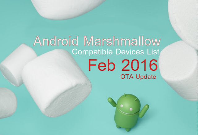 Android 6 Marshmallow OTA Update : List of New Android 6.0 Compatible Devices
