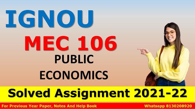 MEC 106 PUBLIC ECONOMICS Solved Assignment 2021-22