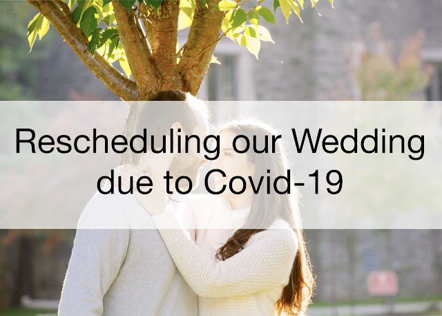 Rescheduling Our Wedding due to Covid-19