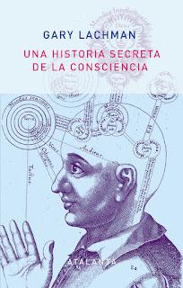 Una historia secreta de la consciencia, de Gary Lachman