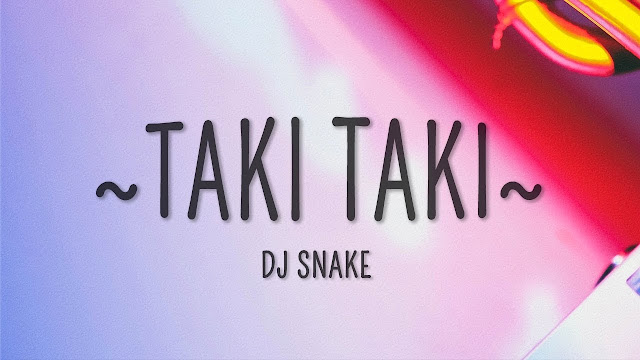 dj snake taki taki lyrics in english