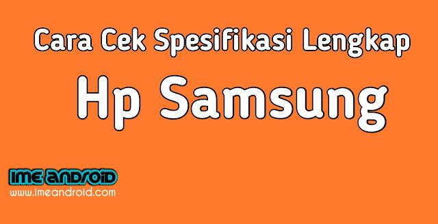 Cara mengetahui spek hp Samsung lengkap