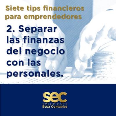 Separar las finanzas del negocio con las personales. Es importante que te asignes un sueldo y no dispongas más dinero que el asignado.