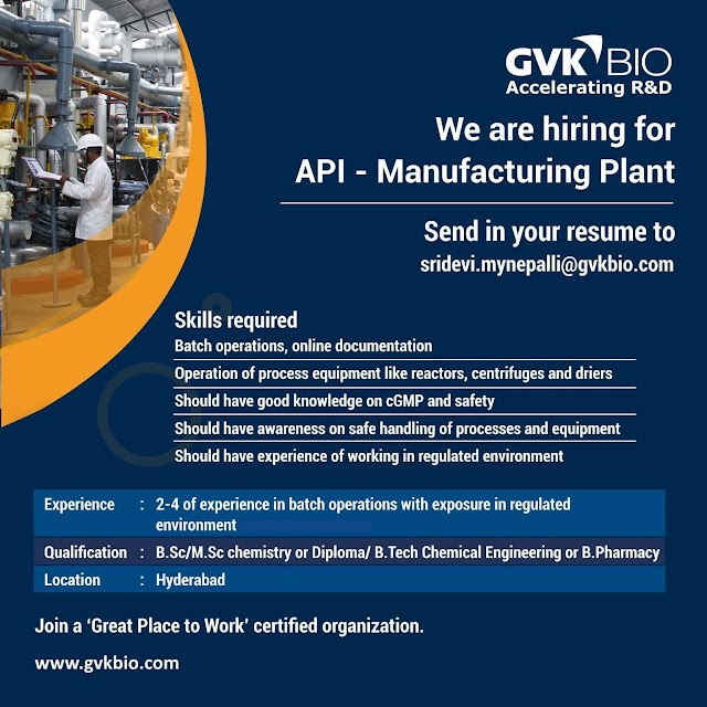GVK Biosciences Pvt.Ltd. Openings- API- Manufacturing & QC|Process R&D & Scale Up|Discovery Chemistry Solutions Send your Resume