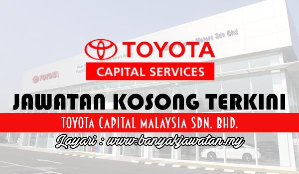 Jawatan Kosong Terkini 2017 diToyota Capital Malaysia Sdn. Bhd.