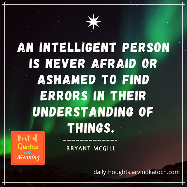 Daily thought, Quote, afraid, intelligent, understanding,