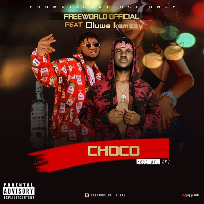 [Music] Freeworld ft Oluwa Kemzzy - Choco.mp3