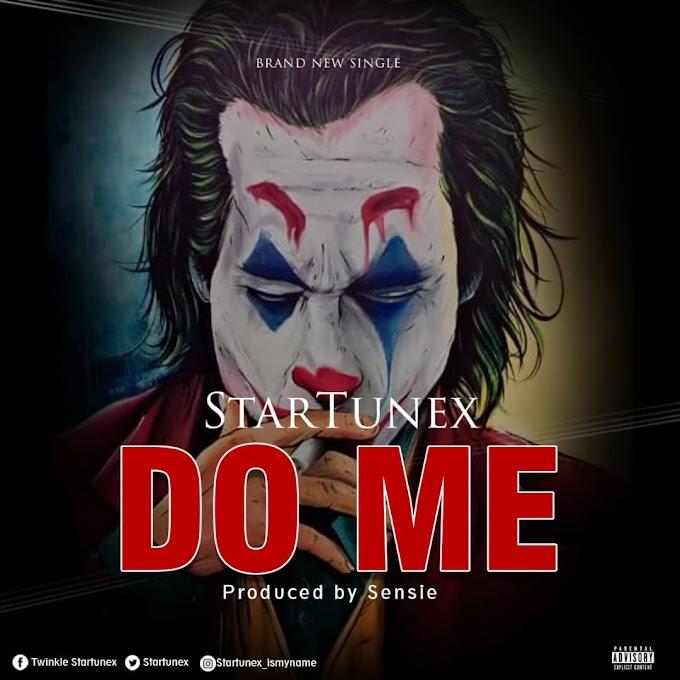 Startunex - Do Me ( Prod by Sensie)