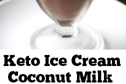 Keto Ice Cream Coconut Milk #keto #icecream #coconutmilk #ketodesserts #lowcarb