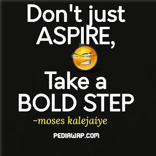 take a bold step