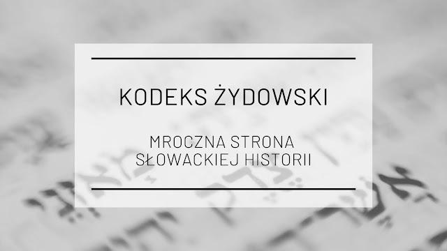 Kodeks Żydowski – mroczna strona słowackiej historii