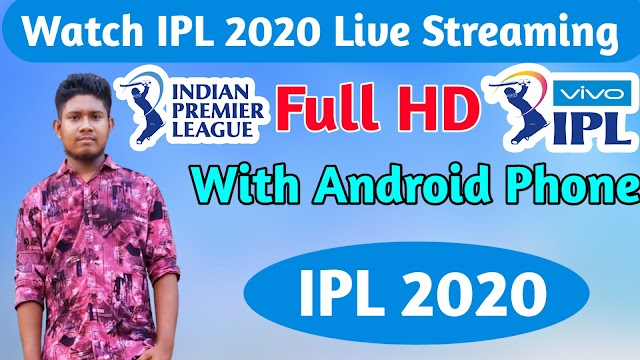 How To Watch Every IPL Cricket Match Live Streaming Full HD with Android Phone